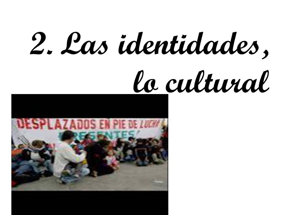 2. Las identidades, lo cultural