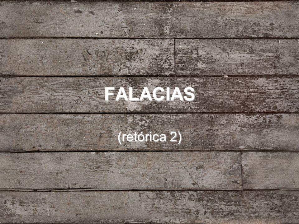 FALACIAS (retórica 2)