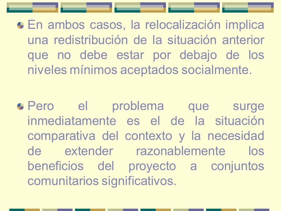 En ambos casos, la relocalización implica una redistribución de la situación anterior que no debe estar por debajo de los niveles mínimos aceptados so