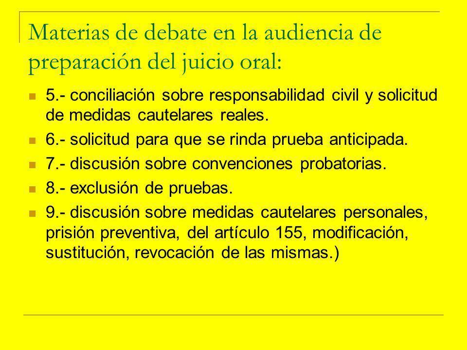 Materias de debate en la audiencia de preparación del juicio oral: 5.- conciliación sobre responsabilidad civil y solicitud de medidas cautelares reales.