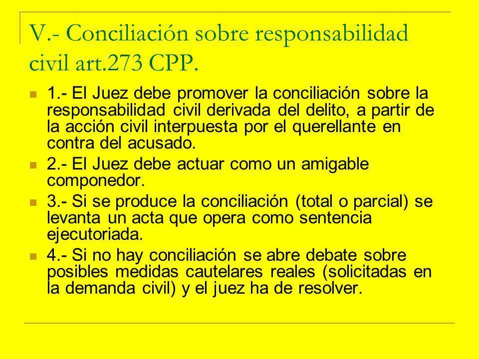 V.- Conciliación sobre responsabilidad civil art.273 CPP.