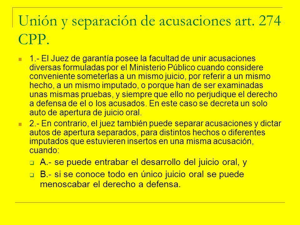 Unión y separación de acusaciones art.274 CPP.