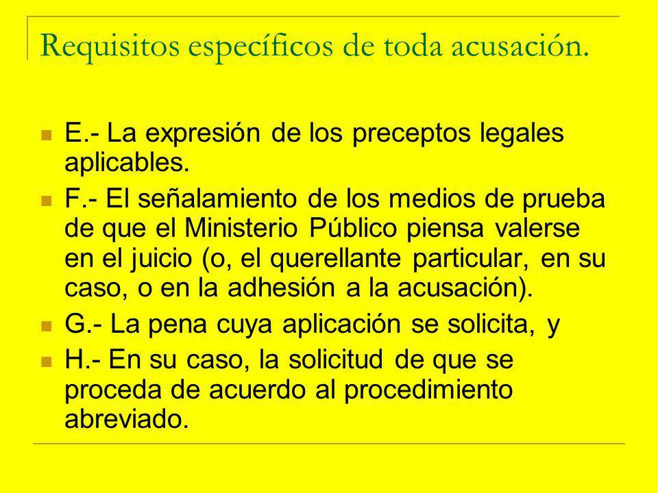 Requisitos específicos de toda acusación.E.- La expresión de los preceptos legales aplicables.