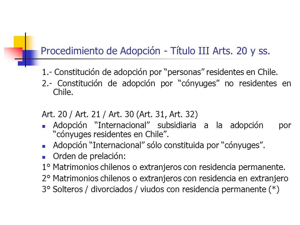Procedimiento de Adopción - Título III Arts. 20 y ss. 1.- Constitución de adopción por personas residentes en Chile. 2.- Constitución de adopción por