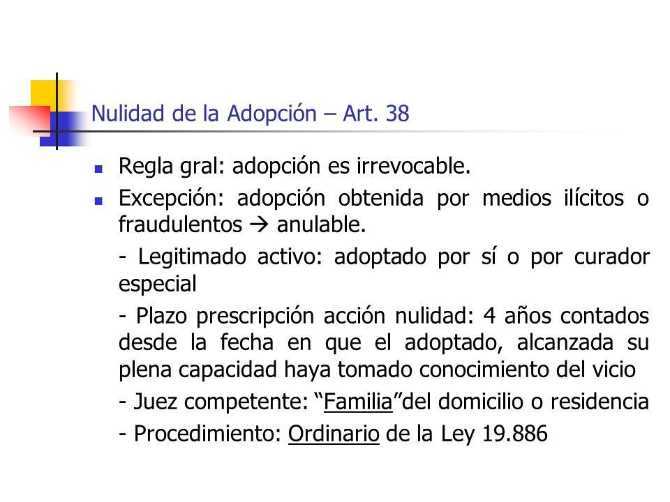 Nulidad de la Adopción – Art. 38 Regla gral: adopción es irrevocable. Excepción: adopción obtenida por medios ilícitos o fraudulentos anulable. - Legi
