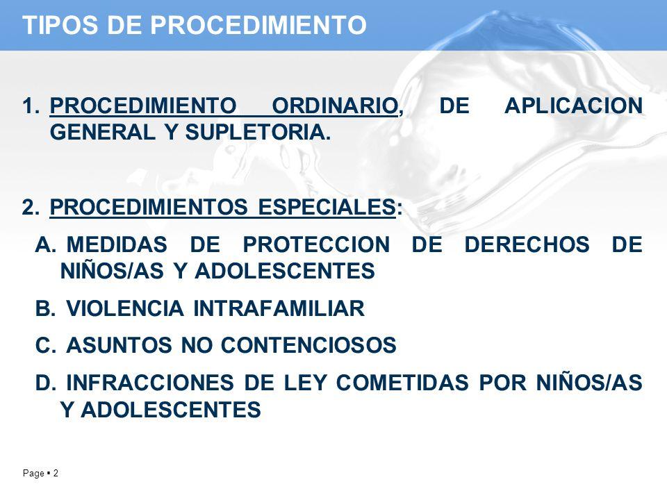 Page 2 1.PROCEDIMIENTO ORDINARIO, DE APLICACION GENERAL Y SUPLETORIA. 2.PROCEDIMIENTOS ESPECIALES: A. MEDIDAS DE PROTECCION DE DERECHOS DE NIÑOS/AS Y