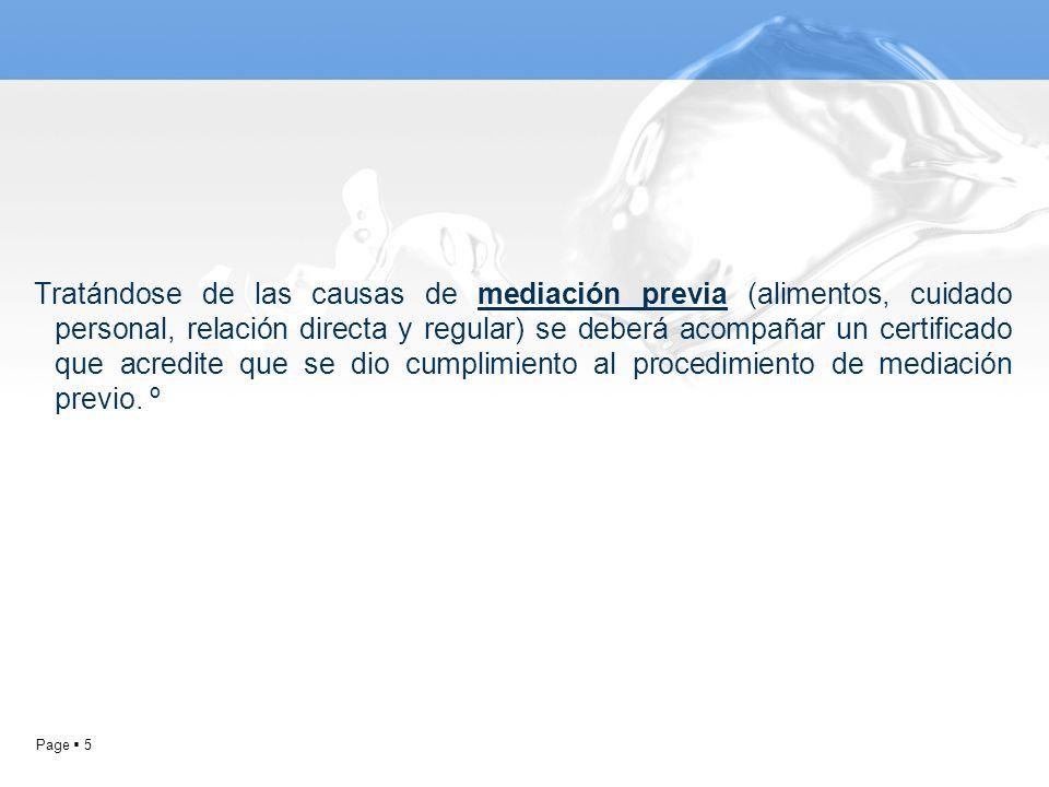 Page 5 Tratándose de las causas de mediación previa (alimentos, cuidado personal, relación directa y regular) se deberá acompañar un certificado que a