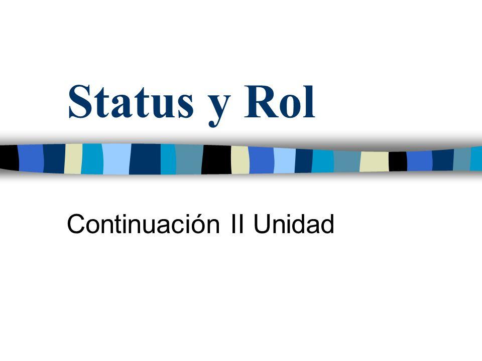 Status y Rol Continuación II Unidad