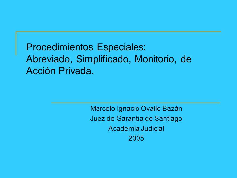 Procedimientos Especiales: Abreviado, Simplificado, Monitorio, de Acción Privada.