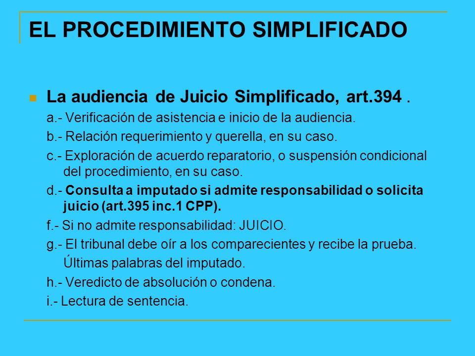 EL PROCEDIMIENTO SIMPLIFICADO La audiencia de Juicio Simplificado, art.394.