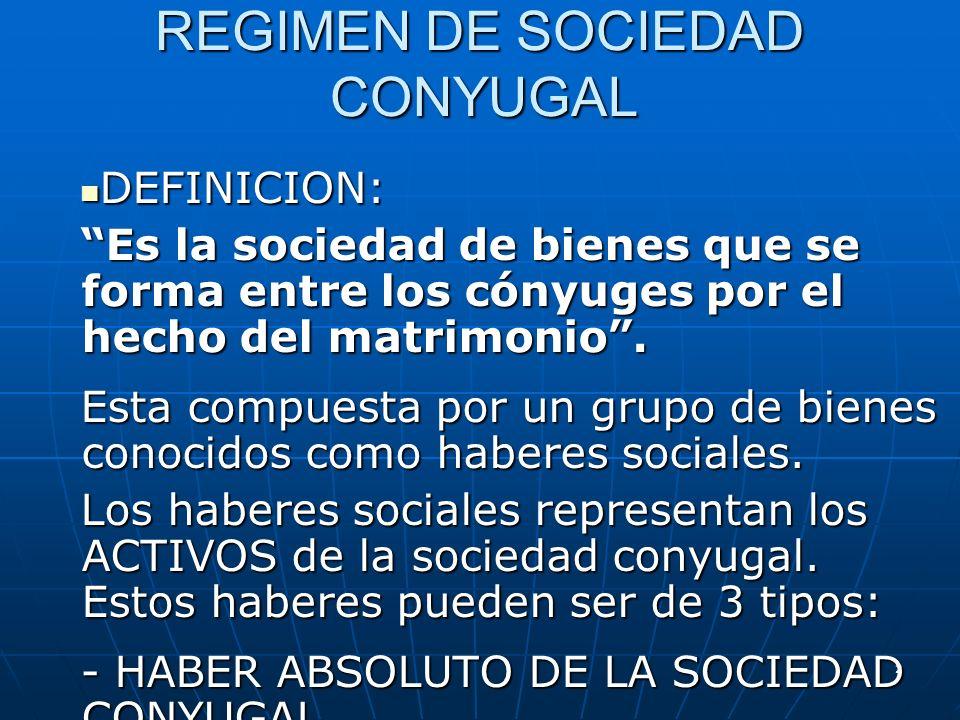 2 REGIMEN DE SOCIEDAD CONYUGAL DEFINICION: DEFINICION: Es la sociedad de bienes que se forma entre los cónyuges por el hecho del matrimonio. Esta comp