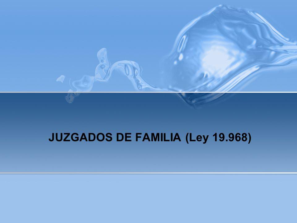 JUZGADOS DE FAMILIA (Ley 19.968)