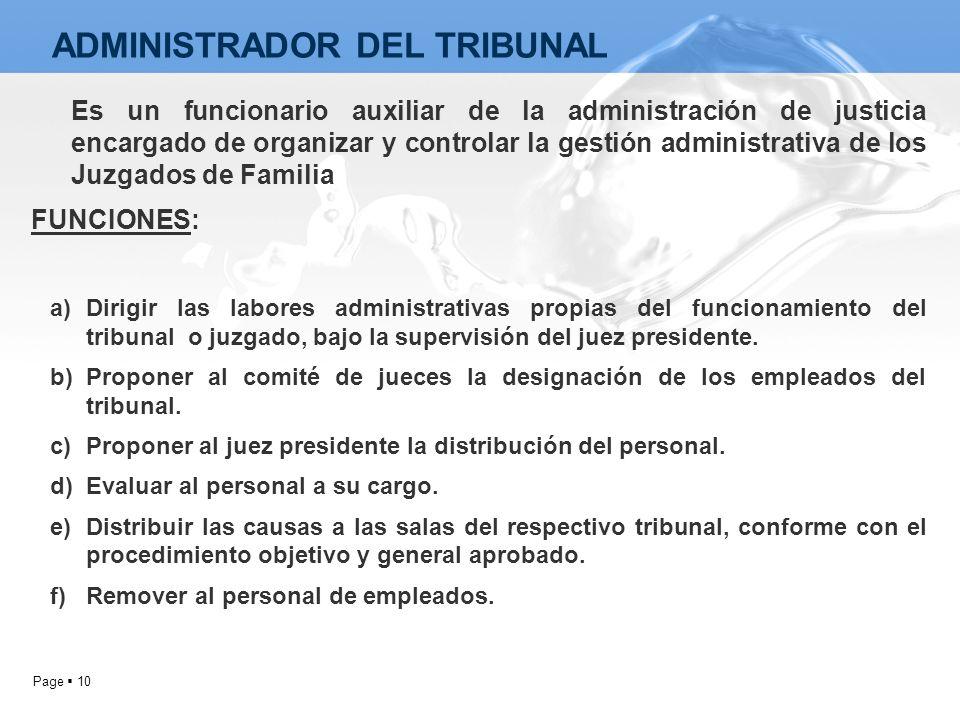 Page 10 Es un funcionario auxiliar de la administración de justicia encargado de organizar y controlar la gestión administrativa de los Juzgados de Fa