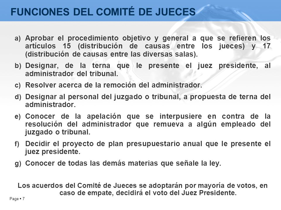 Page 7 a) Aprobar el procedimiento objetivo y general a que se refieren los artículos 15 (distribución de causas entre los jueces) y 17 (distribución