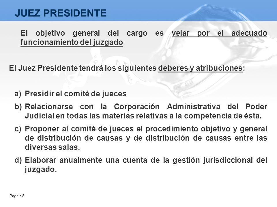 Page 8 El objetivo general del cargo es velar por el adecuado funcionamiento del juzgado El Juez Presidente tendrá los siguientes deberes y atribucion