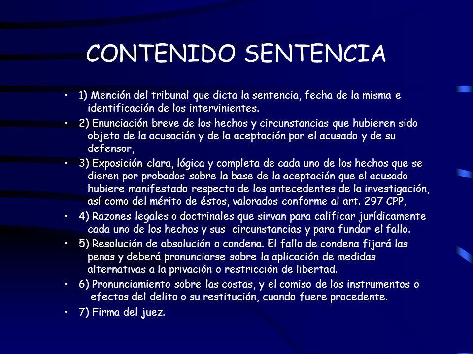 CONTENIDO SENTENCIA 1) Mención del tribunal que dicta la sentencia, fecha de la misma e identificación de los intervinientes. 2) Enunciación breve de