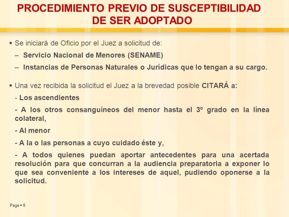 Page 8 PROCEDIMIENTO PREVIO DE SUSCEPTIBILIDAD DE SER ADOPTADO Se iniciará de Oficio por el Juez a solicitud de: –Servicio Nacional de Menores (SENAME