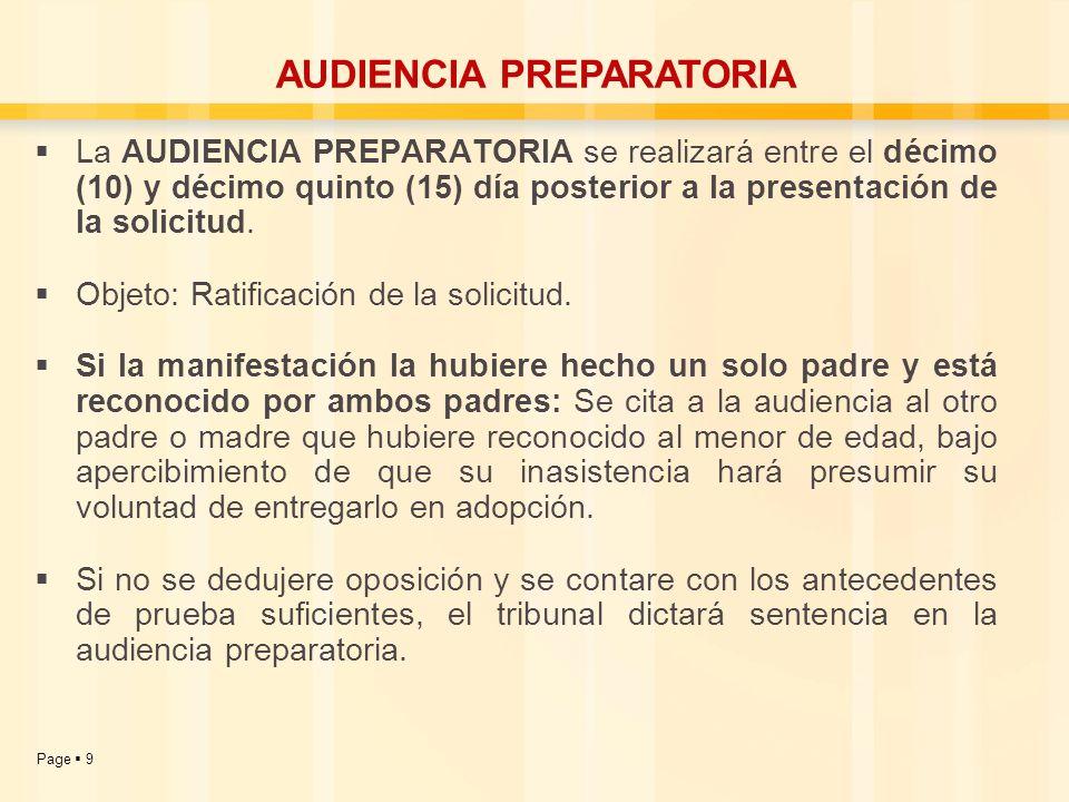 Page 9 La AUDIENCIA PREPARATORIA se realizará entre el décimo (10) y décimo quinto (15) día posterior a la presentación de la solicitud. Objeto: Ratif