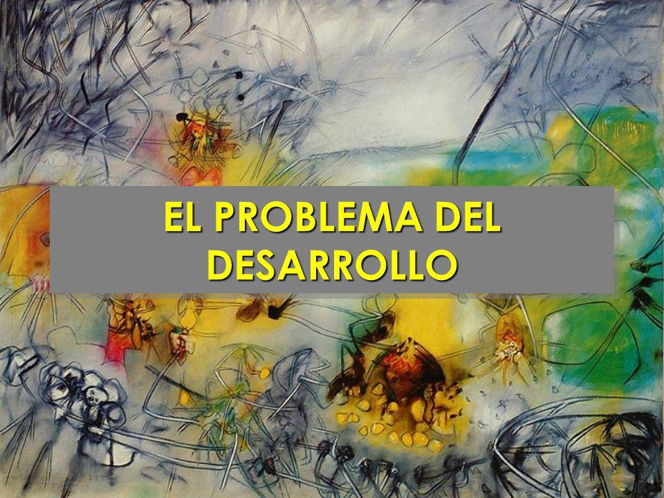 EL PROBLEMA DEL DESARROLLO