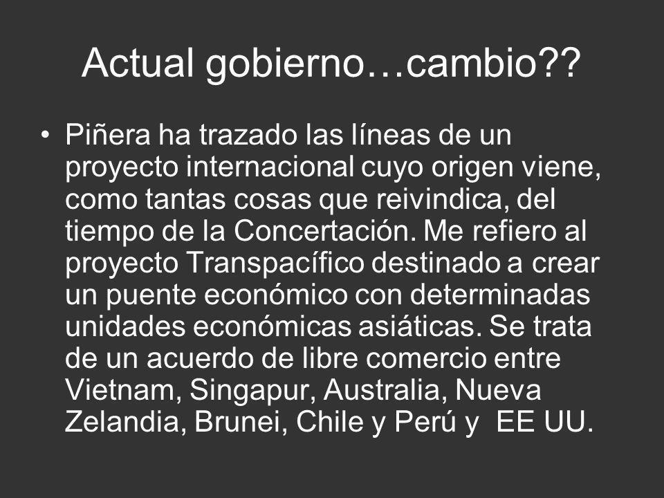 Actual gobierno…cambio?? Piñera ha trazado las líneas de un proyecto internacional cuyo origen viene, como tantas cosas que reivindica, del tiempo de