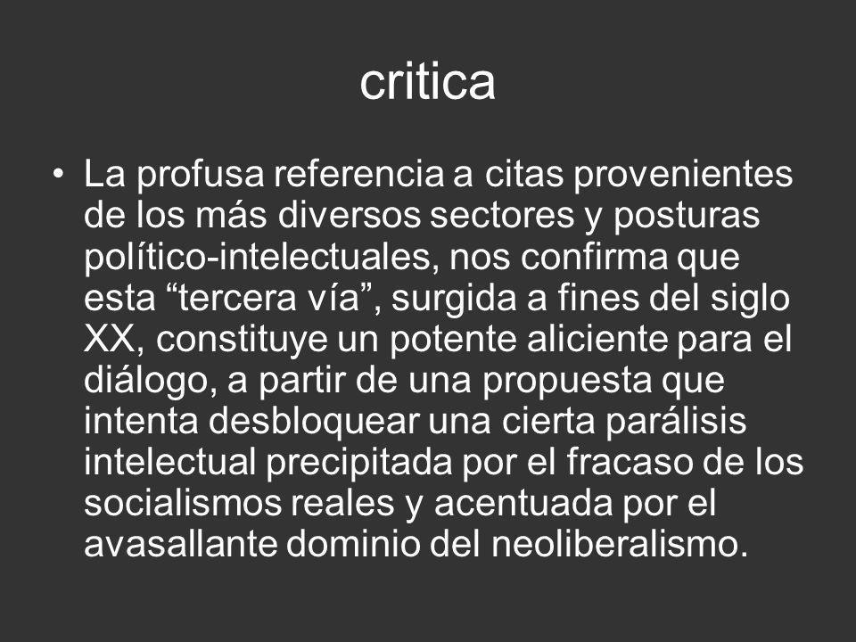 critica La profusa referencia a citas provenientes de los más diversos sectores y posturas político-intelectuales, nos confirma que esta tercera vía,