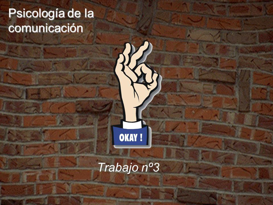 Psicología de la comunicación Trabajo nº3