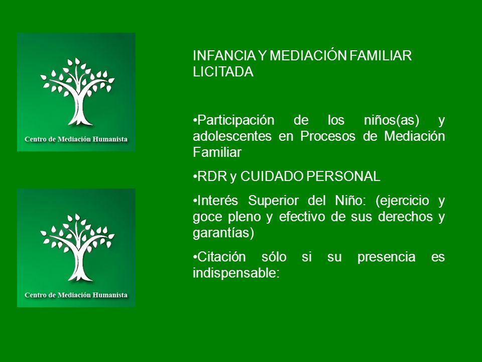 INFANCIA Y MEDIACIÓN FAMILIAR LICITADA Participación de los niños(as) y adolescentes en Procesos de Mediación Familiar RDR y CUIDADO PERSONAL Interés