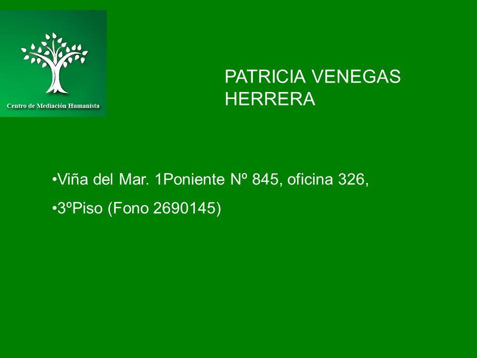 PATRICIA VENEGAS HERRERA Viña del Mar. 1Poniente Nº 845, oficina 326, 3ºPiso (Fono 2690145)