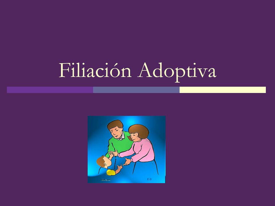Concepto ¿Qué es Filiación Adoptiva.
