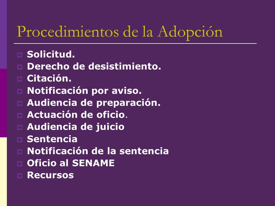 Procedimientos de la Adopción Solicitud. Derecho de desistimiento. Citación. Notificación por aviso. Audiencia de preparación. Actuación de oficio. Au