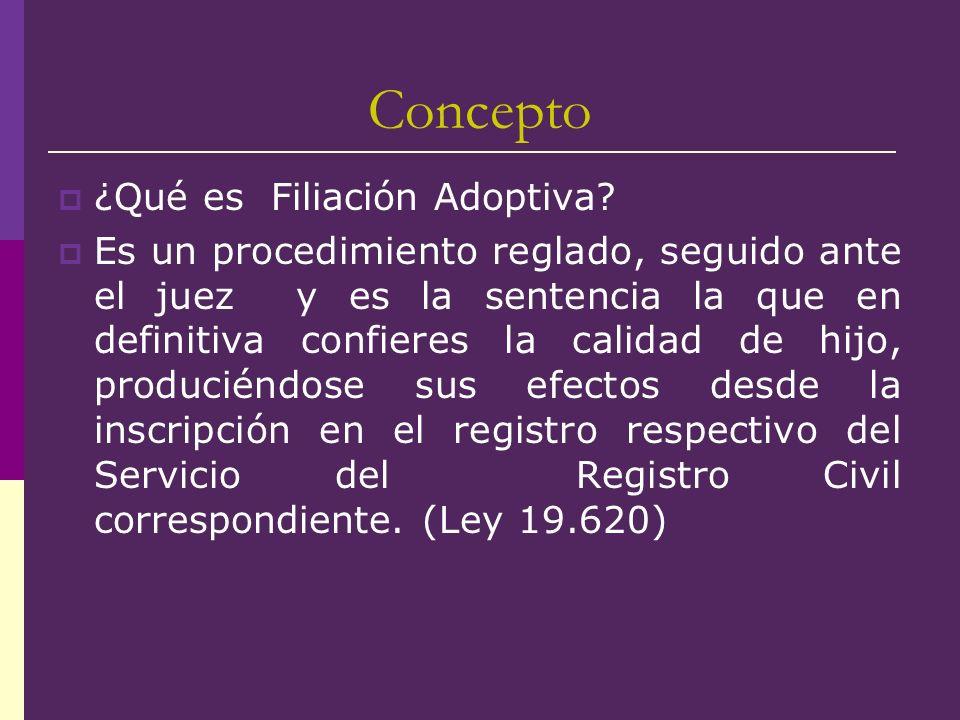 Concepto de Filiación Adoptiva La Real Academia de la Lengua Española define la adopción como el acto de Adoptar y adoptar: recibir como hijo, con los requisitos y solemnidades que establecen las leyes, al que no lo es naturalmente.