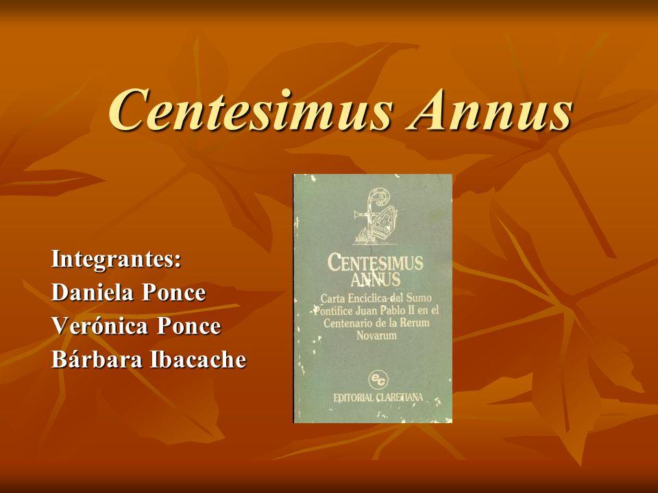 Definición Encíclica publicada por el papa Juan Pablo II el 1 de mayo de 1991, en conmemoración del centenario de la titulada Rerum novarum.