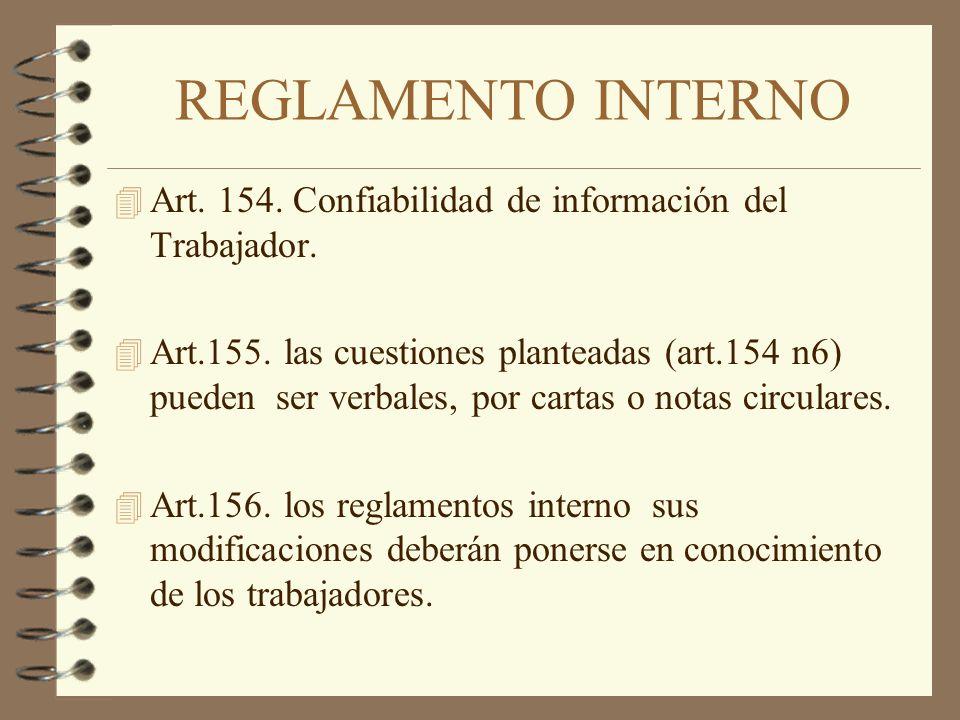 REGLAMENTO INTERNO 4 Art. 154. Confiabilidad de información del Trabajador. 4 Art.155. las cuestiones planteadas (art.154 n6) pueden ser verbales, por