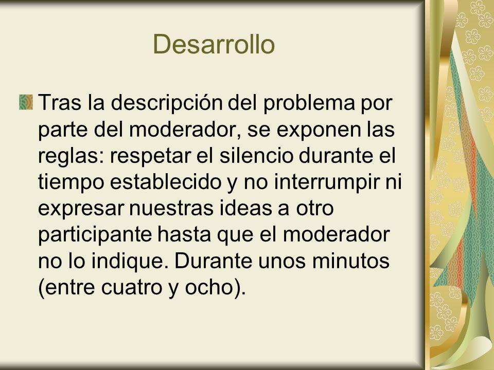 Desarrollo Tras la descripción del problema por parte del moderador, se exponen las reglas: respetar el silencio durante el tiempo establecido y no in