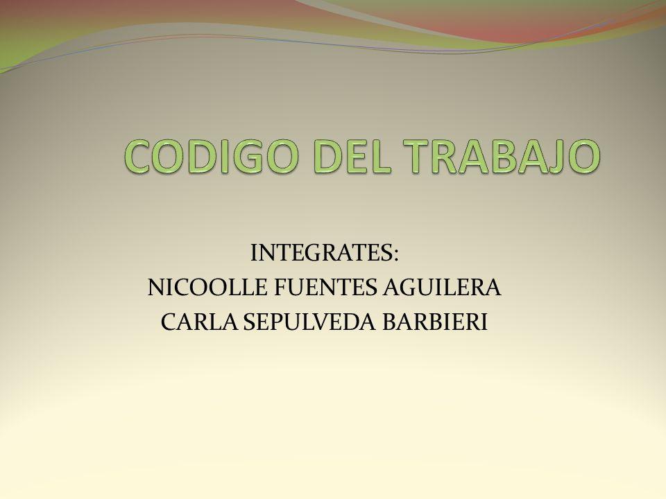 INTEGRATES: NICOOLLE FUENTES AGUILERA CARLA SEPULVEDA BARBIERI