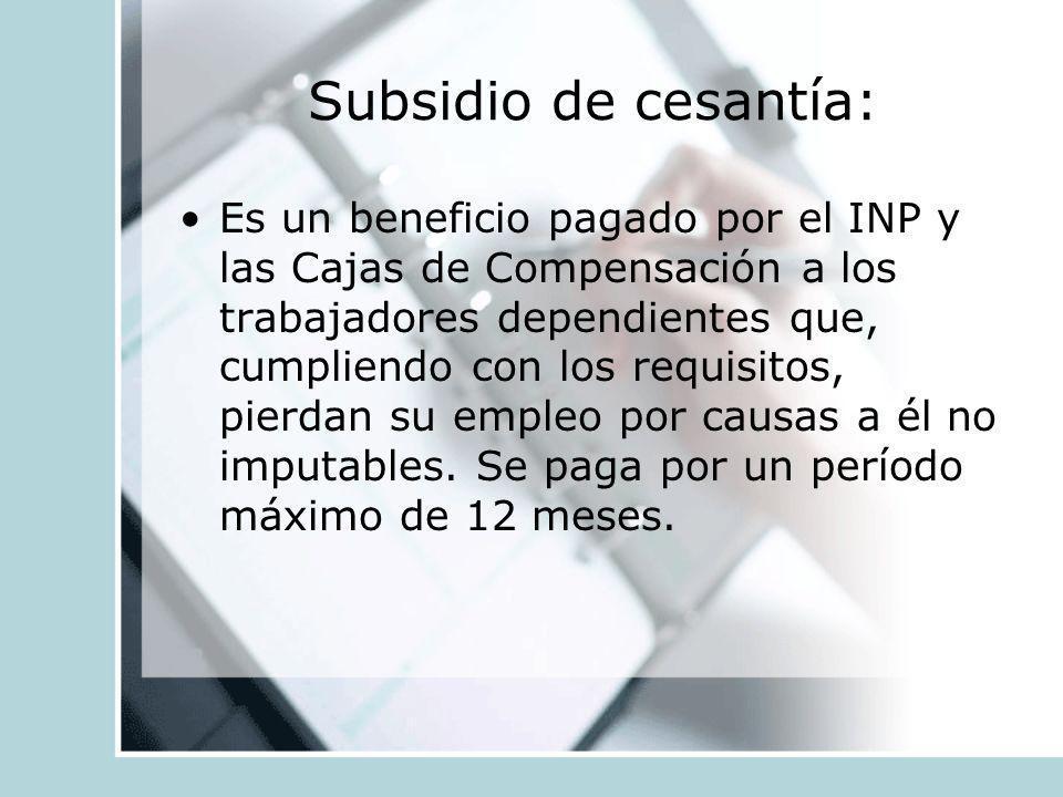 Subsidio de cesantía: Es un beneficio pagado por el INP y las Cajas de Compensación a los trabajadores dependientes que, cumpliendo con los requisitos