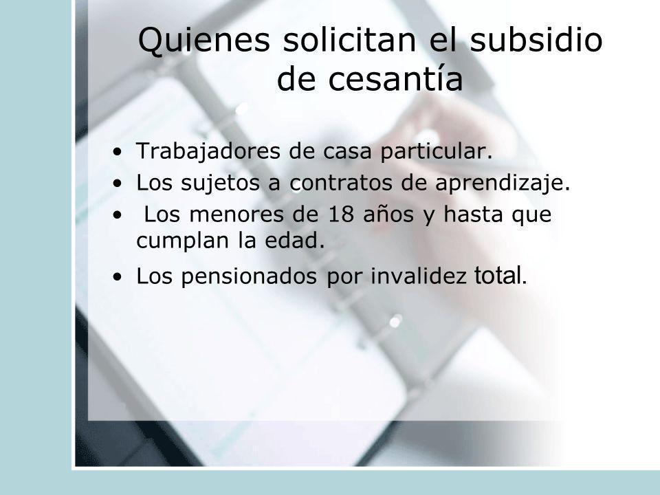Requisitos Estar inscrito en el registro de Cesantes que debe llevar cada Institución Previsional o en el Servicio Público respectivo.