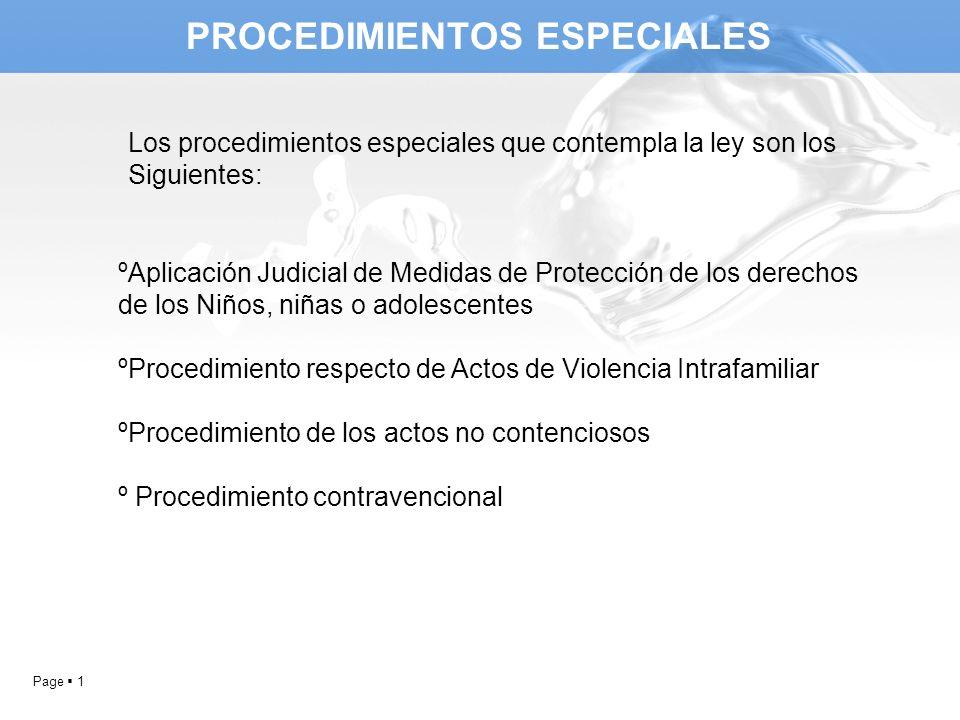 Page 1 PROCEDIMIENTOS ESPECIALES Los procedimientos especiales que contempla la ley son los Siguientes: ºAplicación Judicial de Medidas de Protección