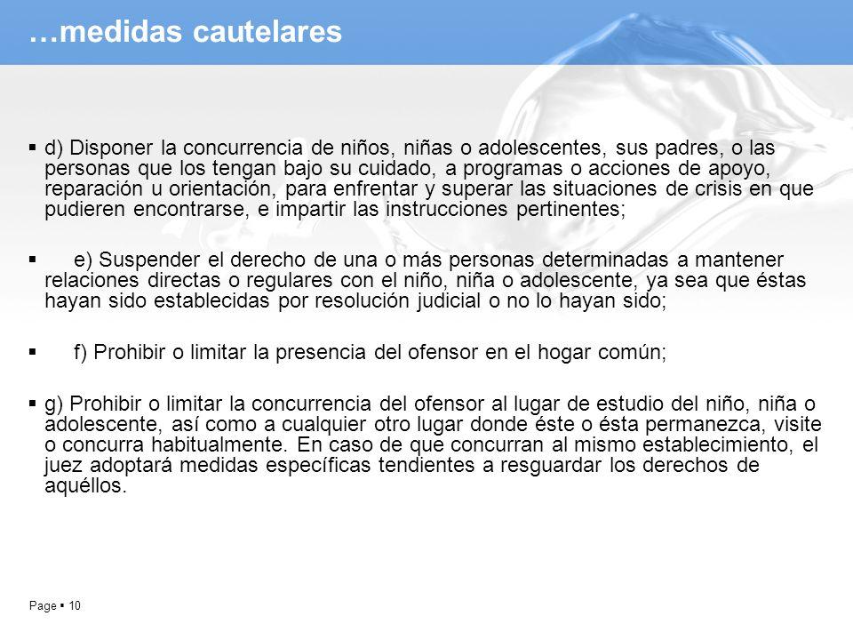 Page 10 …medidas cautelares d) Disponer la concurrencia de niños, niñas o adolescentes, sus padres, o las personas que los tengan bajo su cuidado, a p
