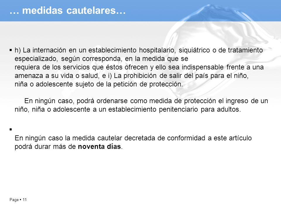 Page 11 … medidas cautelares… h) La internación en un establecimiento hospitalario, siquiátrico o de tratamiento especializado, según corresponda, en