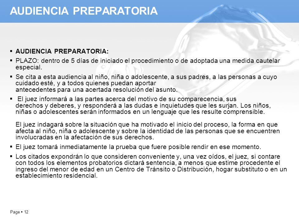 Page 12 AUDIENCIA PREPARATORIA AUDIENCIA PREPARATORIA: PLAZO: dentro de 5 días de iniciado el procedimiento o de adoptada una medida cautelar especial