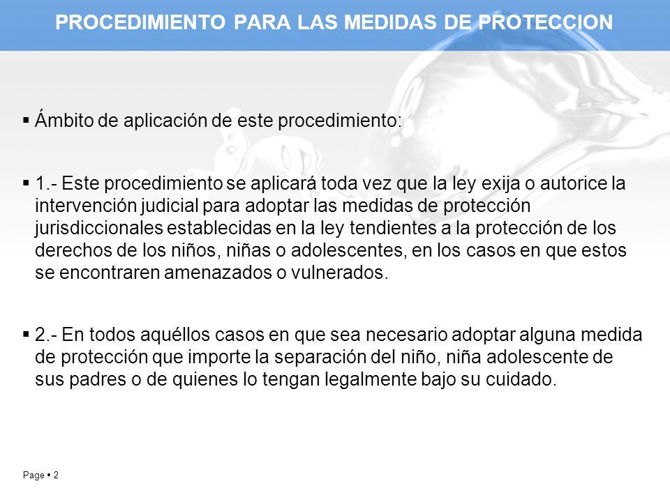 Page 2 PROCEDIMIENTO PARA LAS MEDIDAS DE PROTECCION Ámbito de aplicación de este procedimiento: 1.- Este procedimiento se aplicará toda vez que la ley