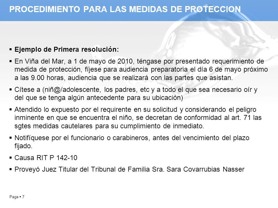 Page 7 PROCEDIMIENTO PARA LAS MEDIDAS DE PROTECCION Ejemplo de Primera resolución: En Viña del Mar, a 1 de mayo de 2010, téngase por presentado requer