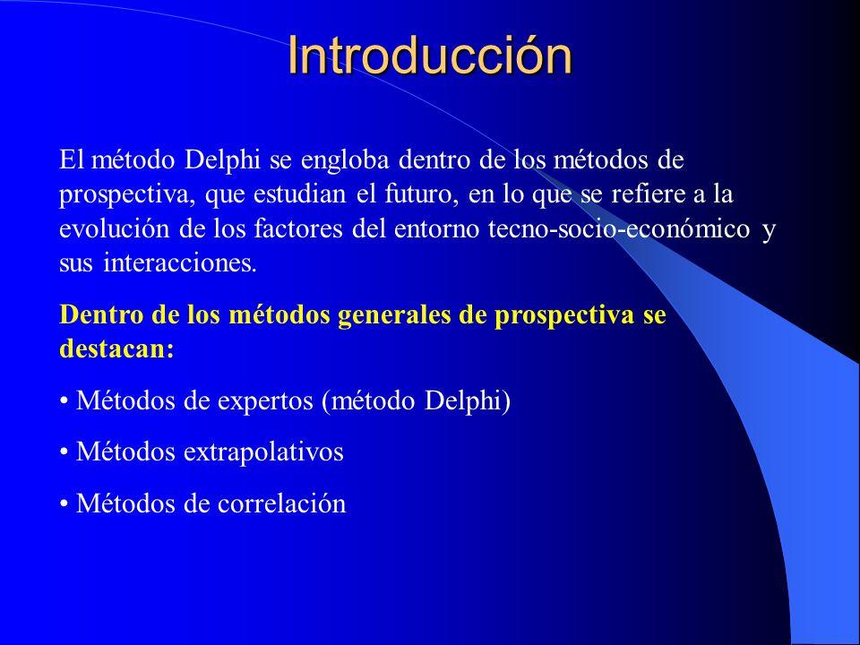 Introducción El método Delphi se engloba dentro de los métodos de prospectiva, que estudian el futuro, en lo que se refiere a la evolución de los fact