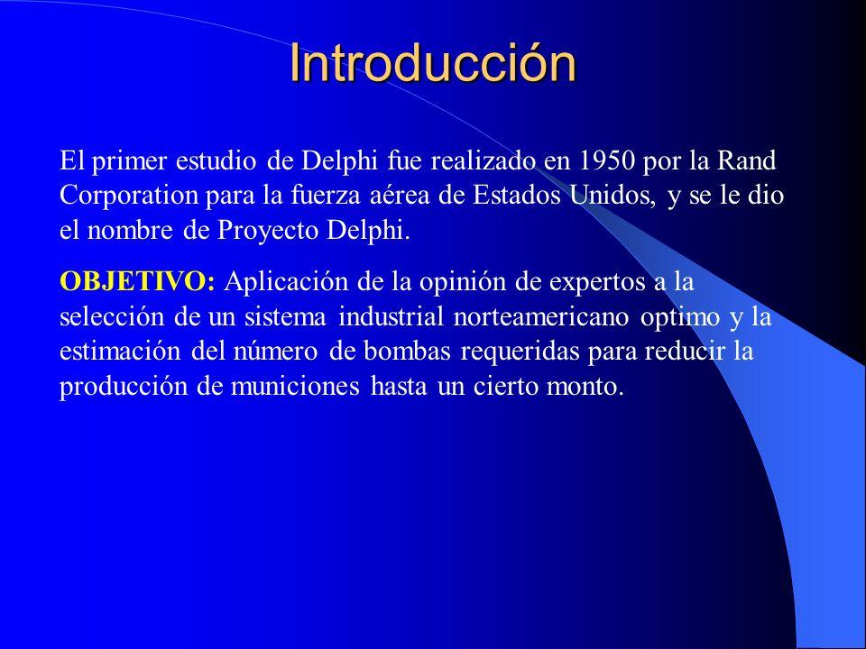 Introducción El primer estudio de Delphi fue realizado en 1950 por la Rand Corporation para la fuerza aérea de Estados Unidos, y se le dio el nombre d
