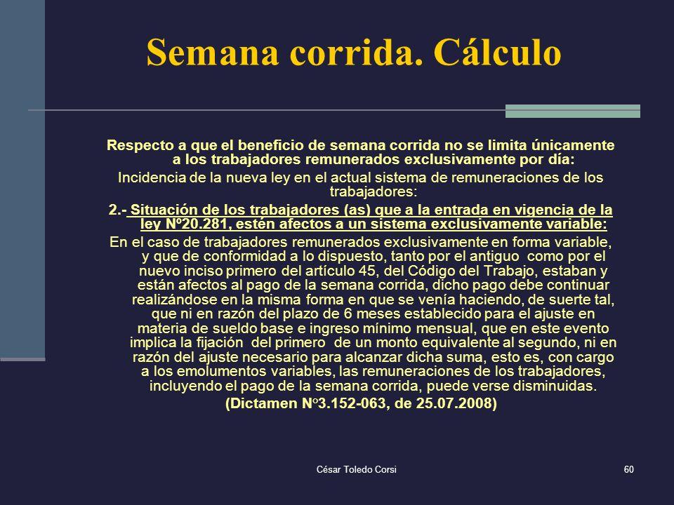 César Toledo Corsi60 Semana corrida. Cálculo Respecto a que el beneficio de semana corrida no se limita únicamente a los trabajadores remunerados excl