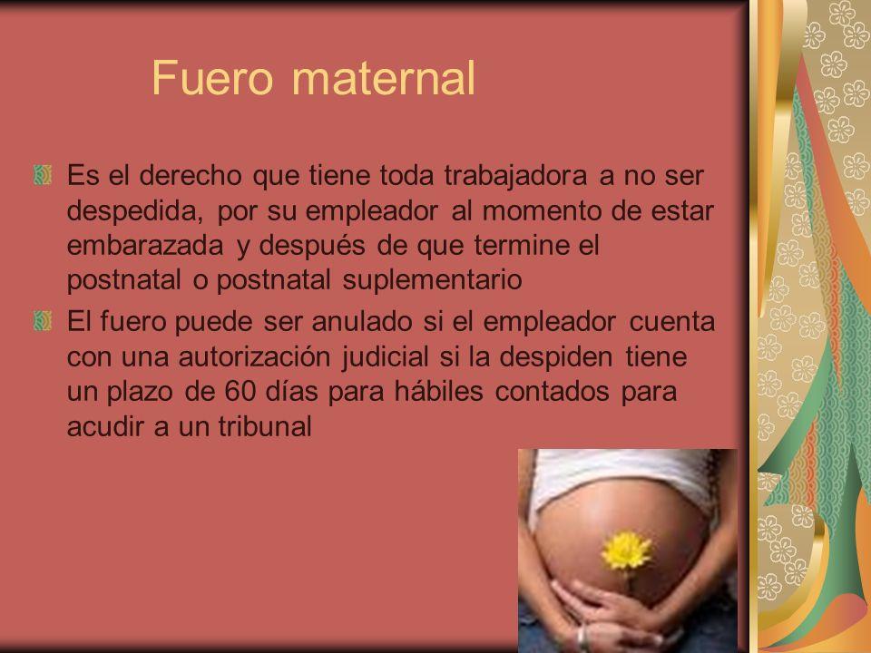 subsidio Maternal Durante el periodo PRE y postnatal la trabajadora percibirá su sueldo mensual por medio del subsidio maternal y se descontara la previsión y descuentos legales que correspondas