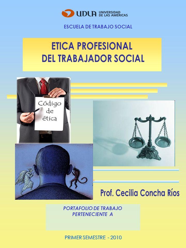 ESCUELA DE TRABAJO SOCIAL PORTAFOLIO DE TRABAJO PERTENECIENTE A PRIMER SEMESTRE - 2010 MARGOT RECABARREN H.