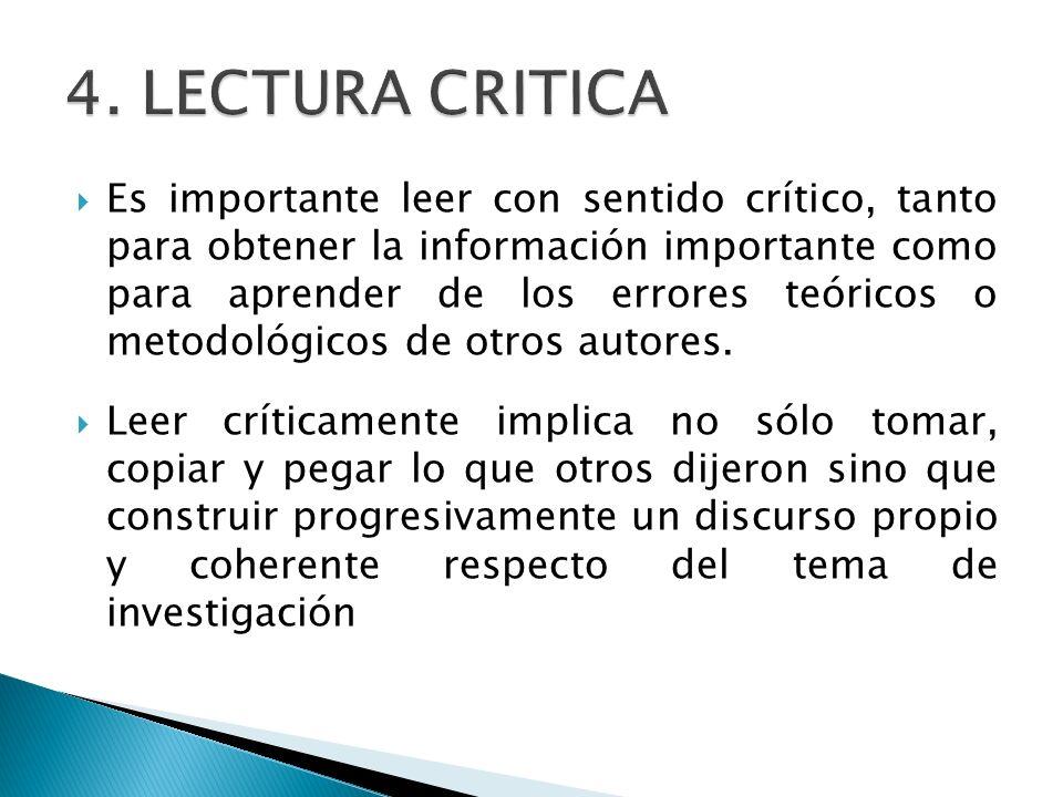 Es importante leer con sentido crítico, tanto para obtener la información importante como para aprender de los errores teóricos o metodológicos de otr