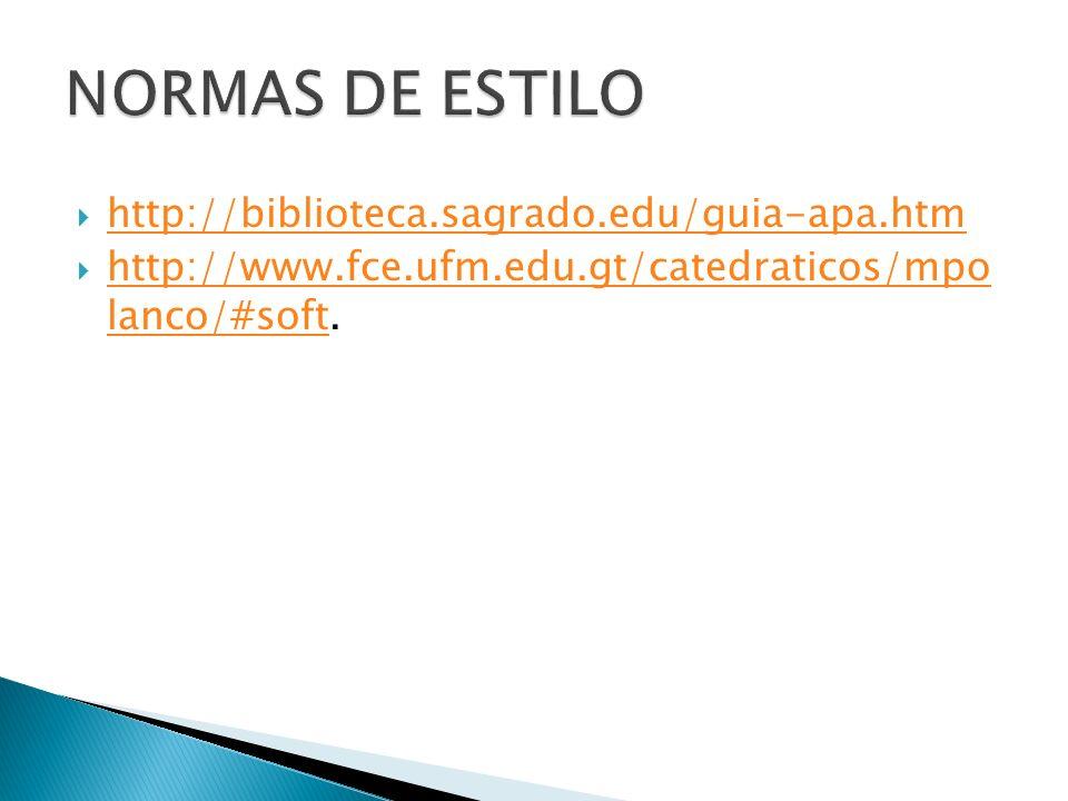 http://biblioteca.sagrado.edu/guia-apa.htm http://www.fce.ufm.edu.gt/catedraticos/mpo lanco/#soft. http://www.fce.ufm.edu.gt/catedraticos/mpo lanco/#s